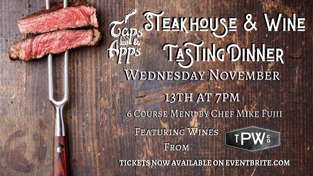 Steakhouse & Wine Tasting Dinner – November 13th!